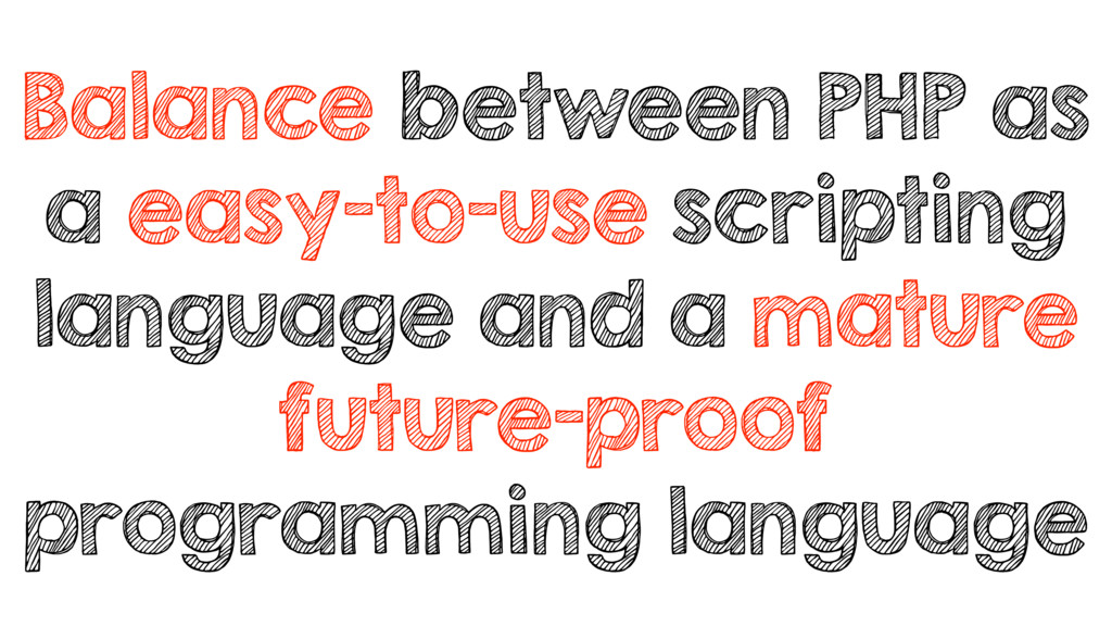 Balance between PHP as a easy-to-use scripting ...