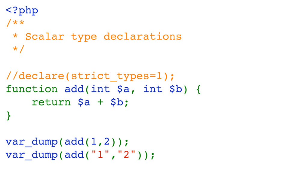 <?php /** * Scalar type declarations */ //decla...