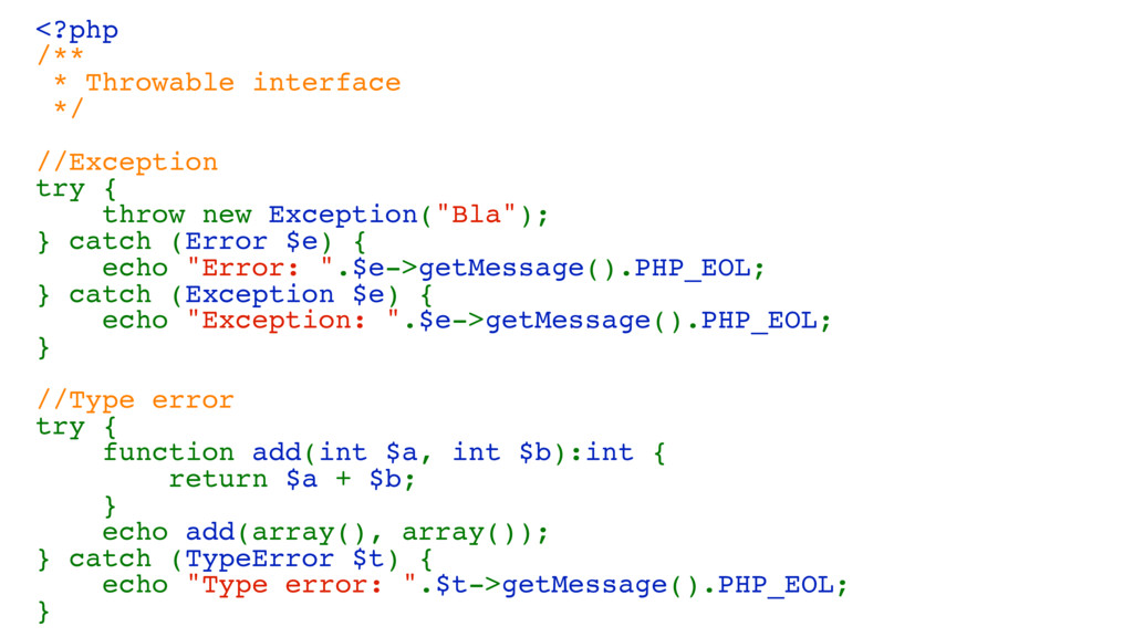 <?php /** * Throwable interface */ //Exception ...