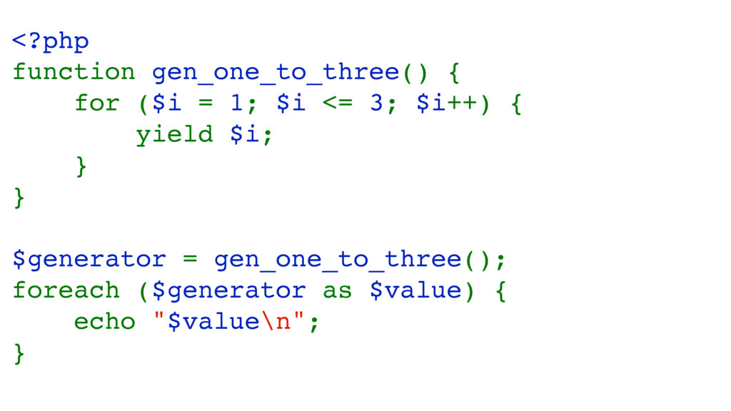 <?php function gen_one_to_three() { for ($i = 1...