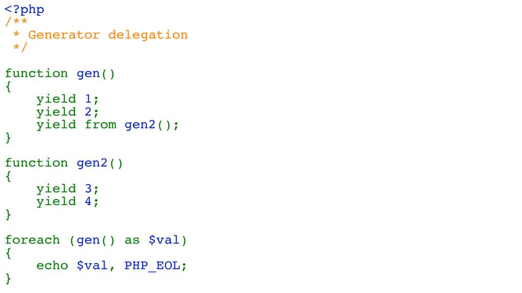 <?php /** * Generator delegation */ function ge...