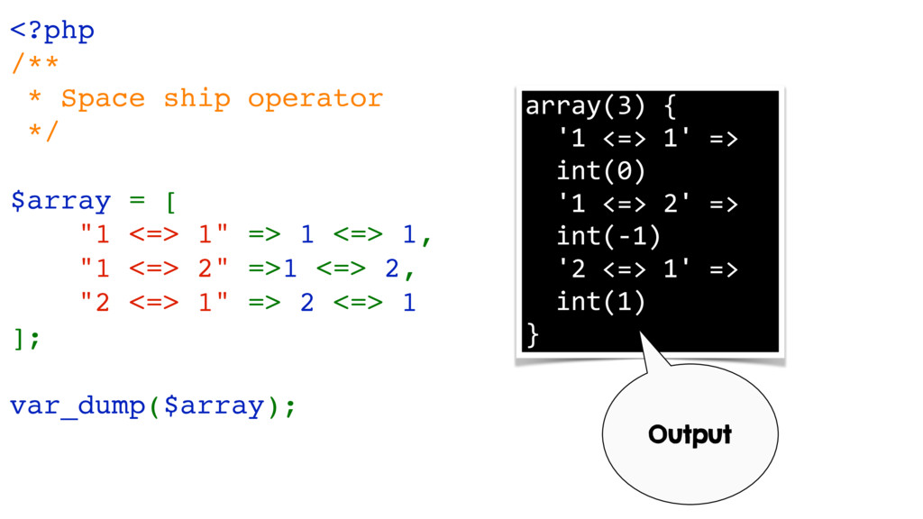 """<?php /** * Space ship operator */ $array = [ """"..."""