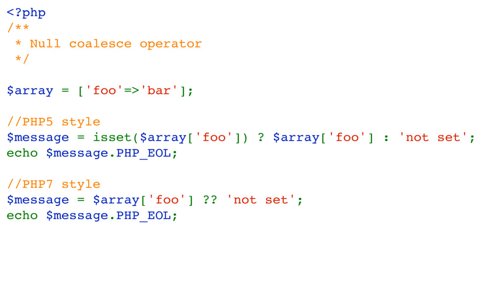 <?php /** * Null coalesce operator */ $array = ...