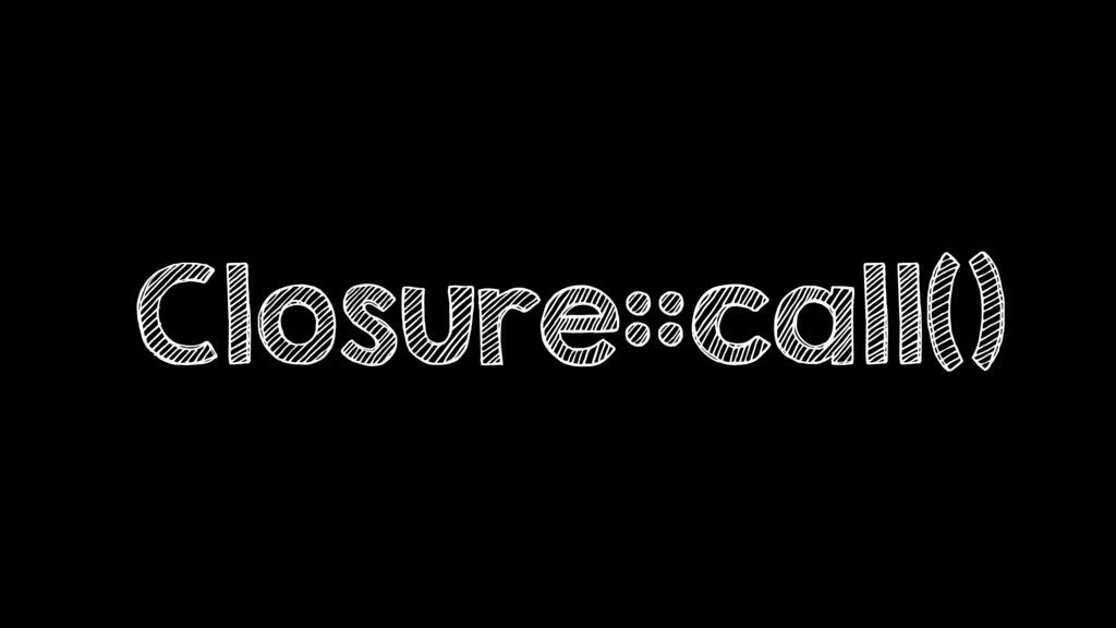 Closure::call()