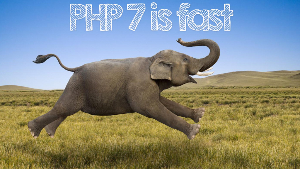 PHP 7 is fast