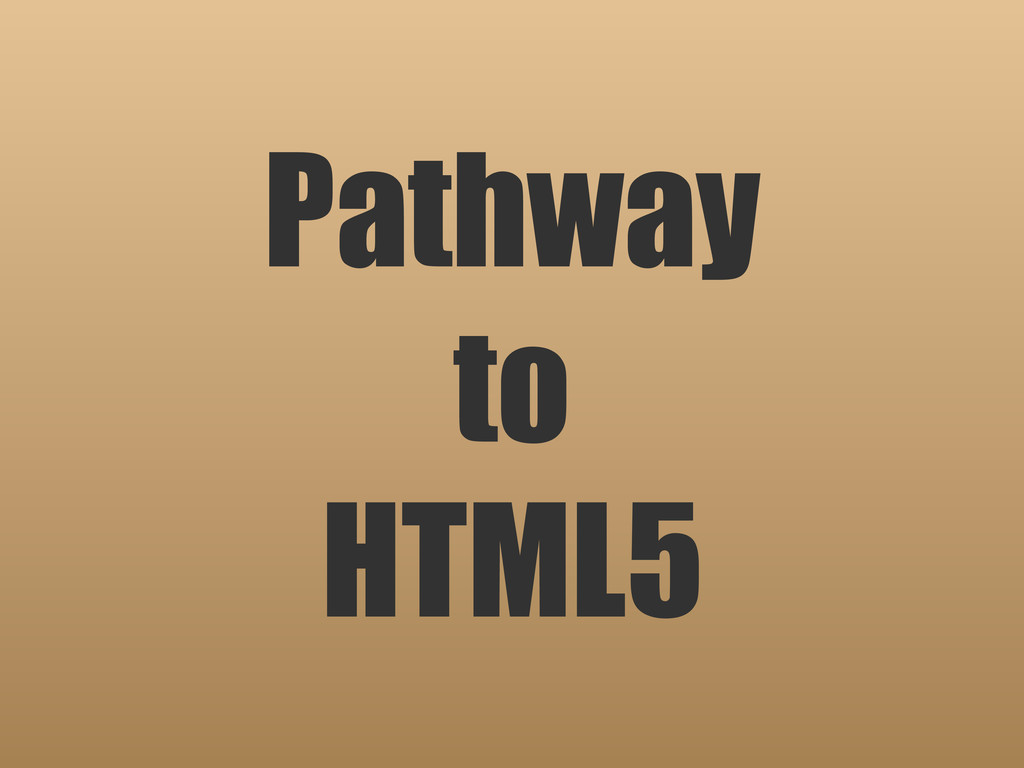 Pathway to HTML5