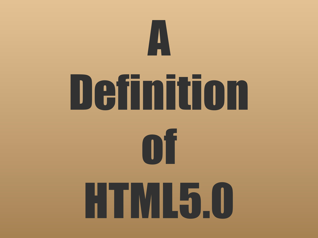 A Definition of HTML5.0