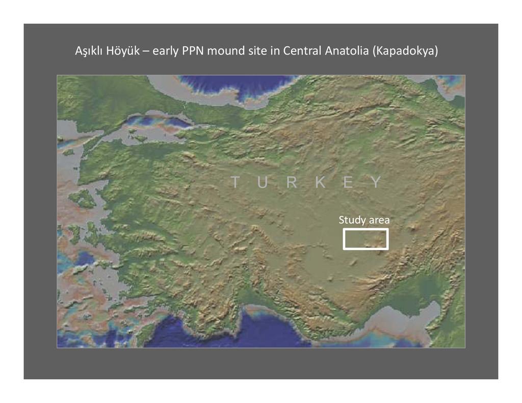 Aşıklı Höyük – early PPN mound site in Central ...