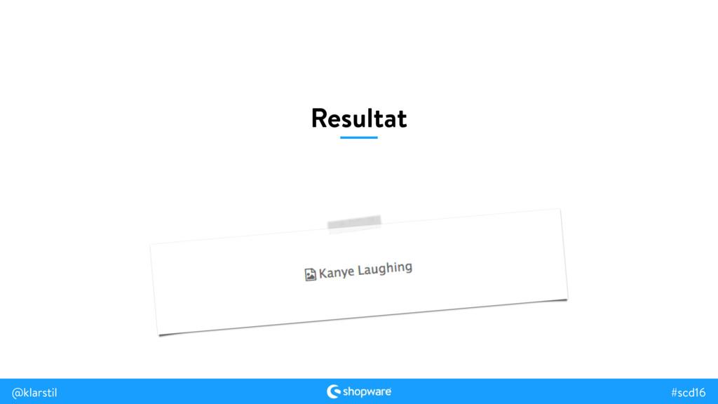 #scd16 @klarstil #scd16 @klarstil Resultat