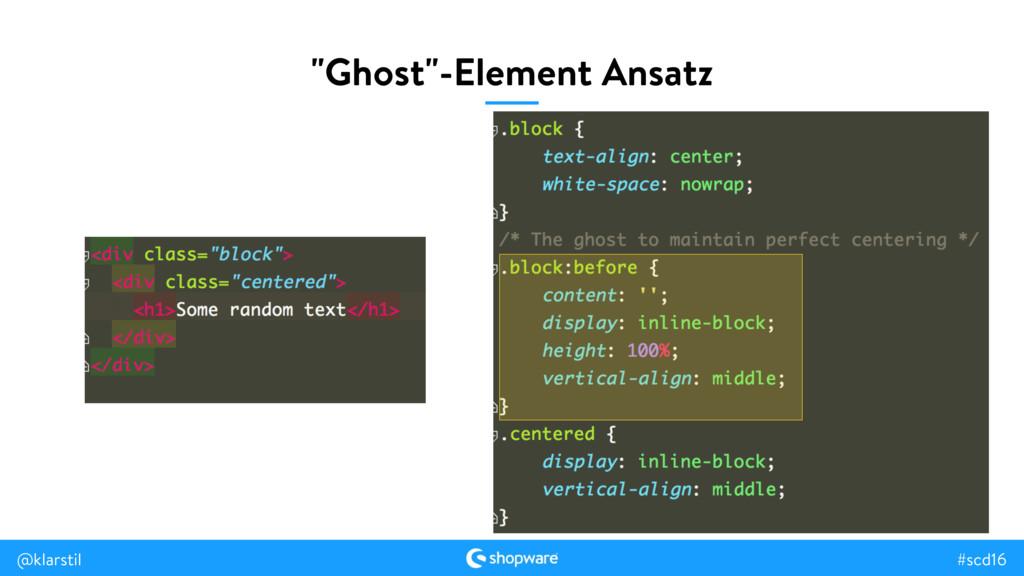 """#scd16 @klarstil """"Ghost""""-Element Ansatz"""