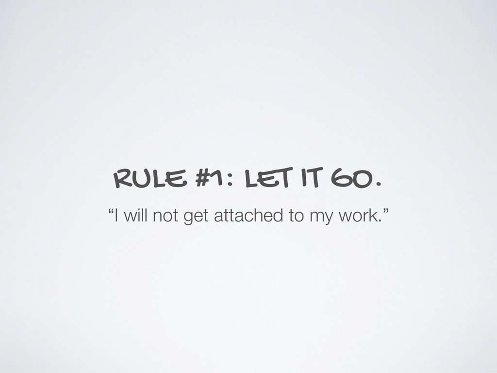 "RULE #1: LET IT GO. ""I will not get attached to..."