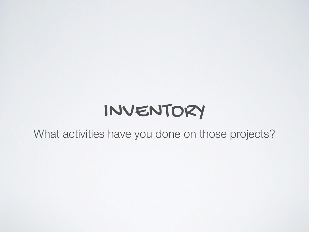 INVENTORY What activities have you done on thos...