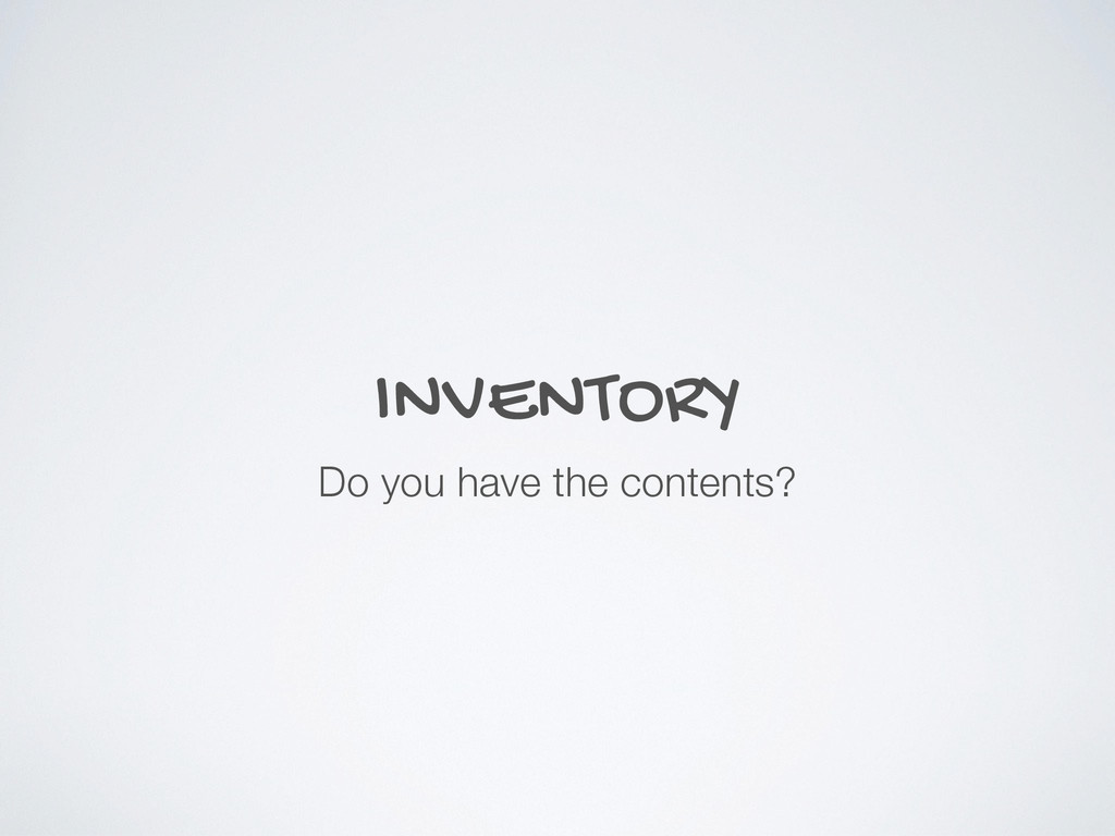 INVENTORY Do you have the contents?