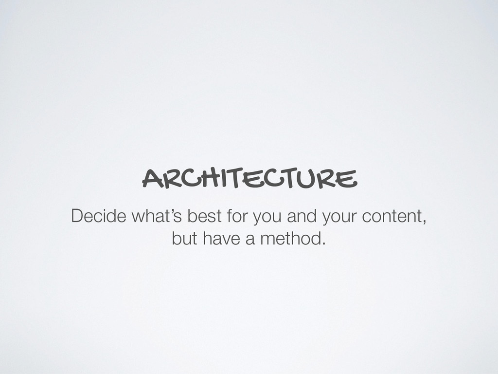 ARCHITECTURE Decide what's best for you and you...