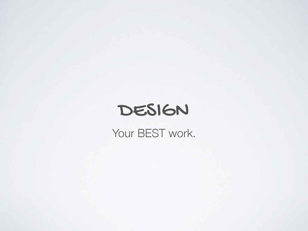 DESIGN Your BEST work.