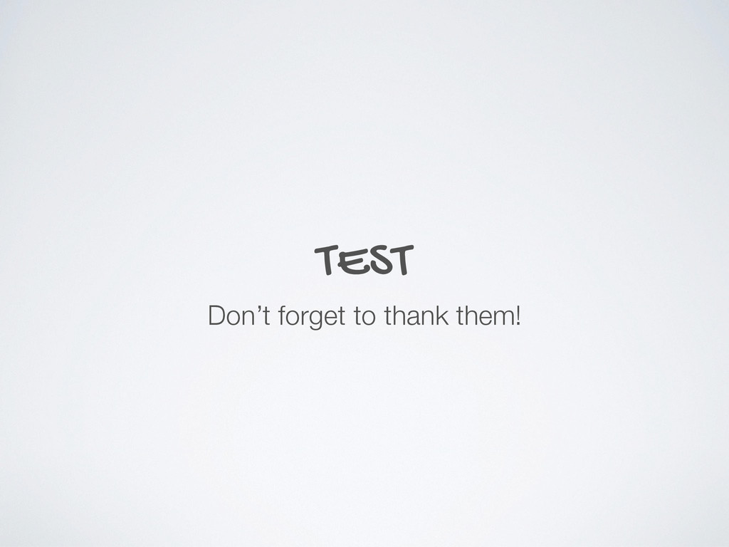 TEST Don't forget to thank them!