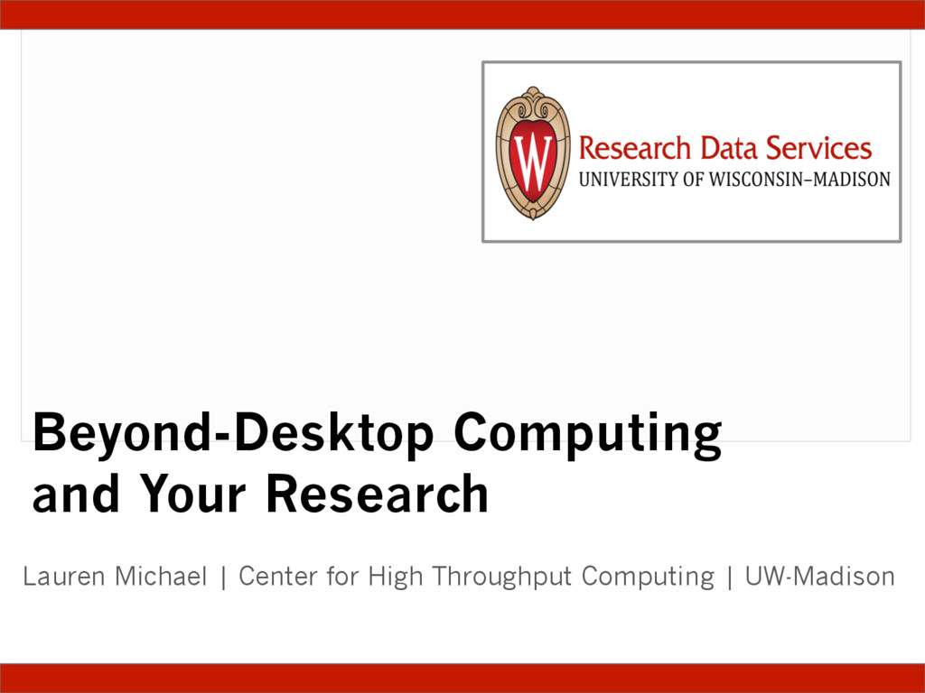 Beyond-Desktop Computing and Your Research Laur...