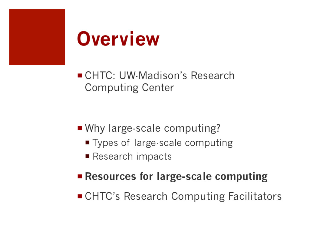 Overview ¡CHTC: UW-Madison's Research Computi...