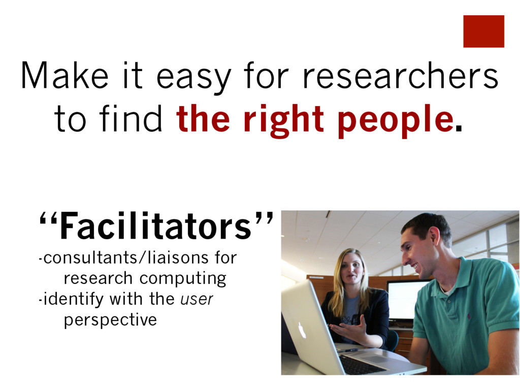 Make it easy for researchers to find the right ...