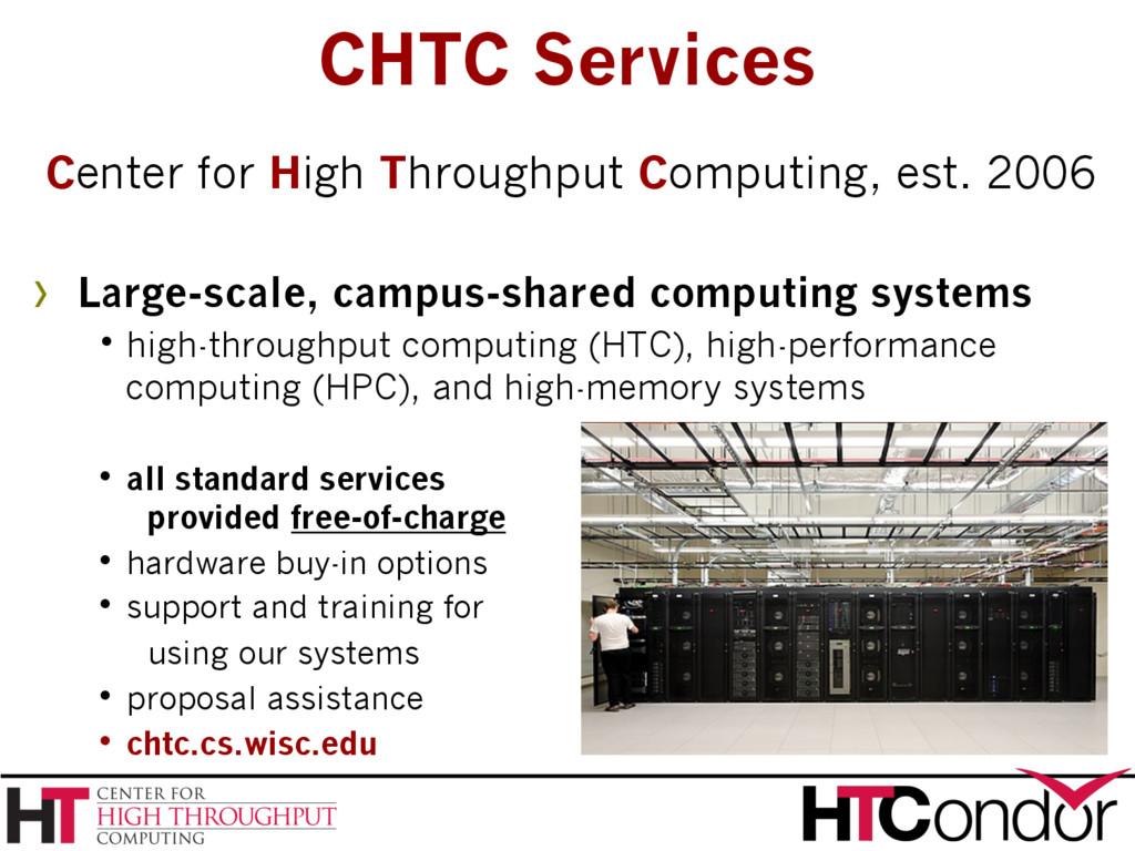 Center for High Throughput Computing, est. 2006...