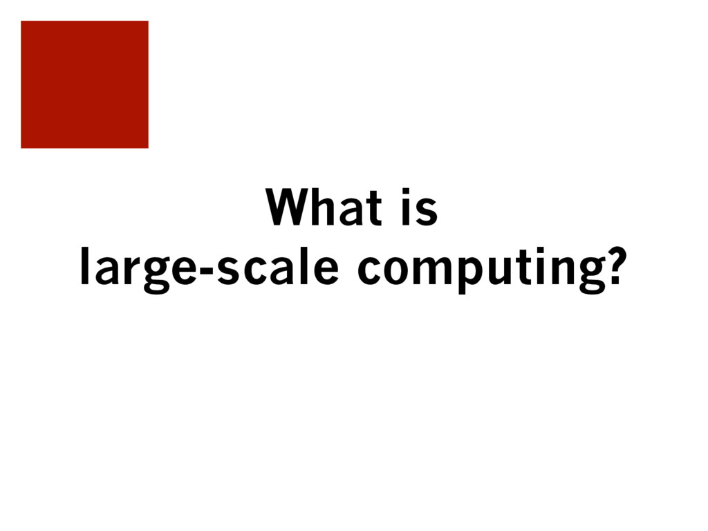 What is large-scale computing?