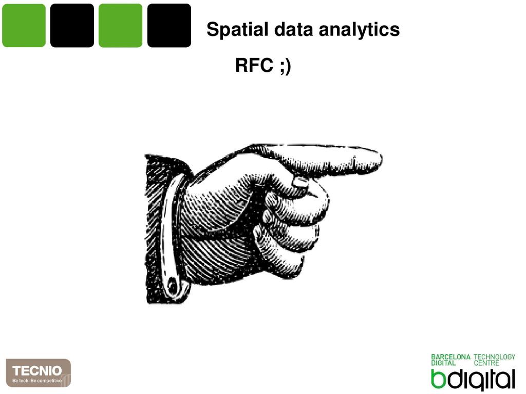 RFC ;) Spatial data analytics