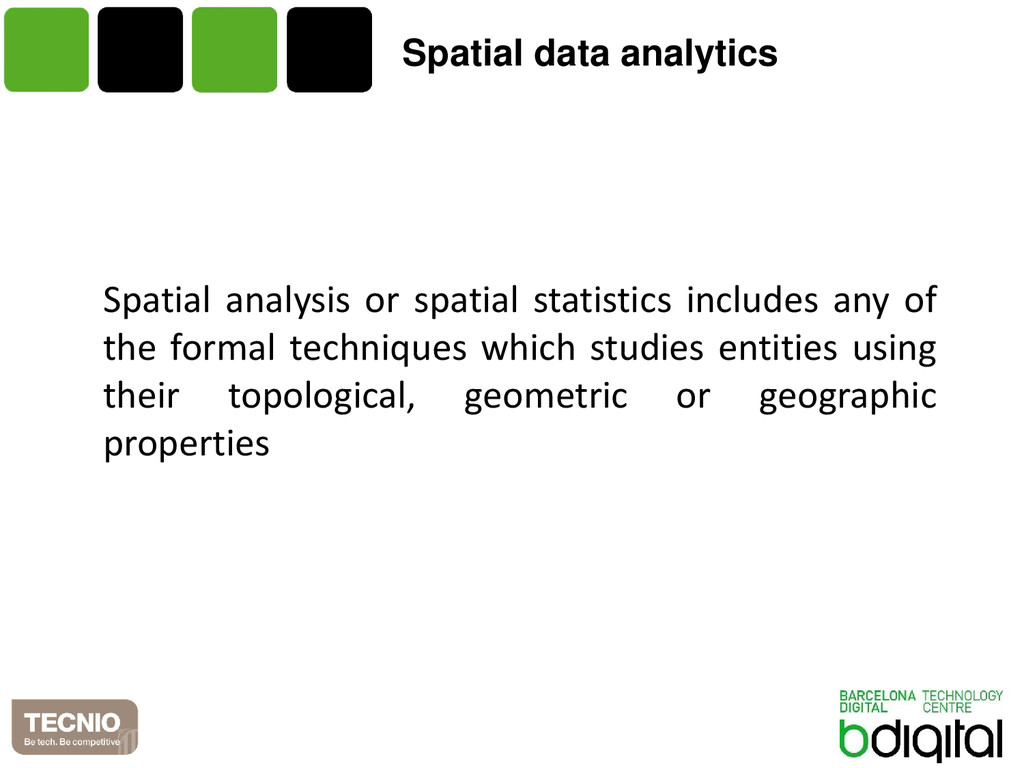 Spatial data analytics Spatial analysis or spat...