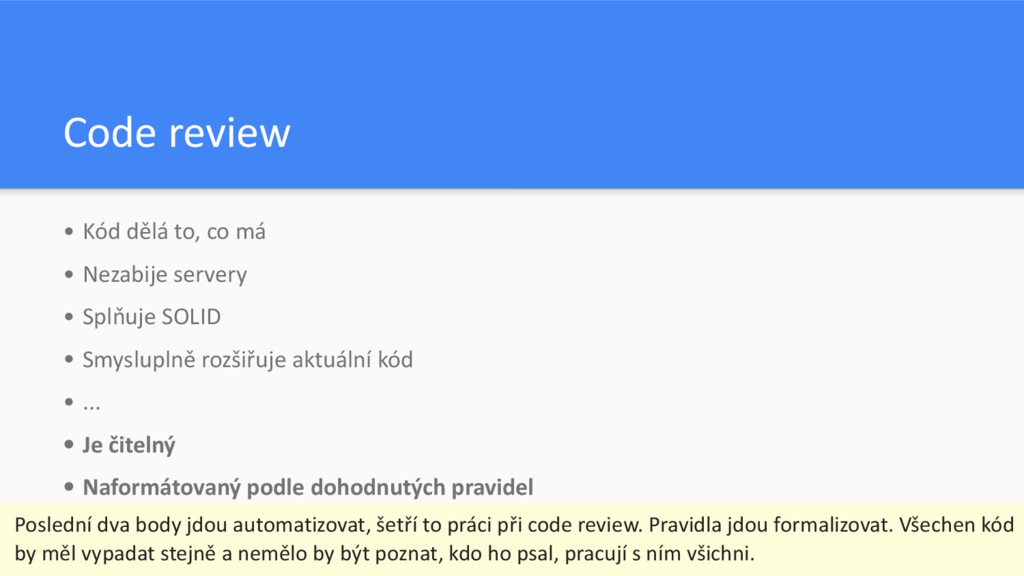 Code review • Kód dělá to, co má • Nezabije ser...