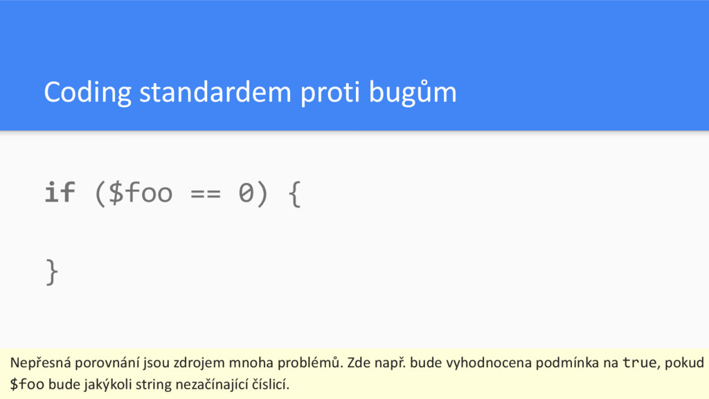 Coding standardem proti bugům if ($foo == 0) {