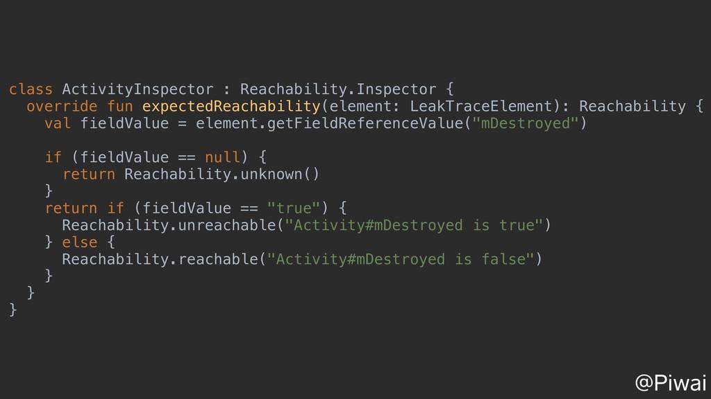 class ActivityInspector : Reachability.Inspecto...