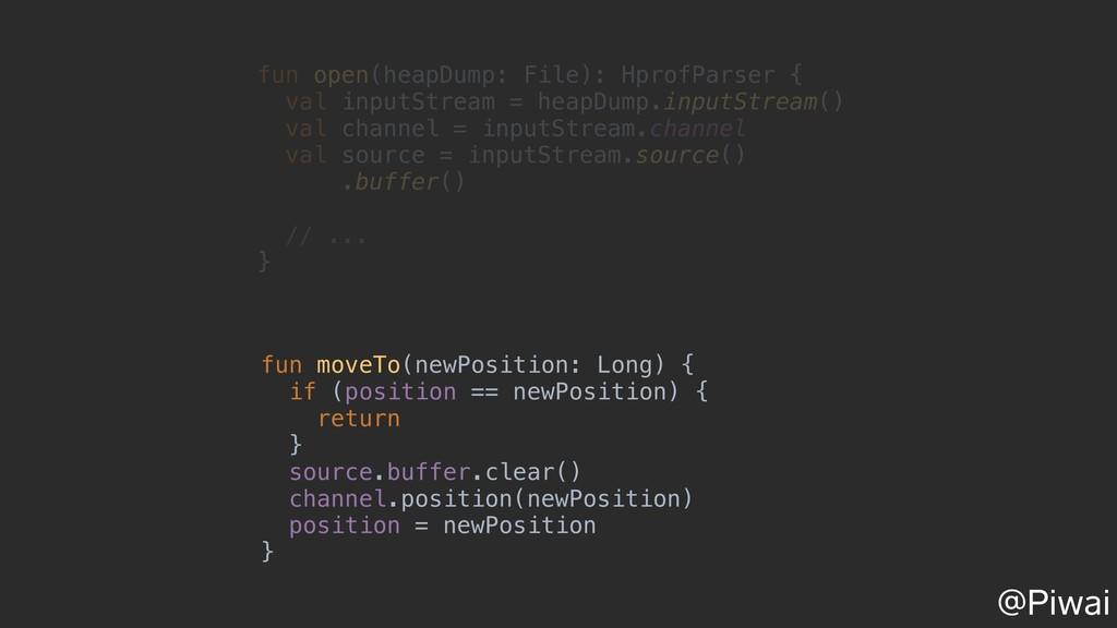 fun open(heapDump: File): HprofParser { val inp...