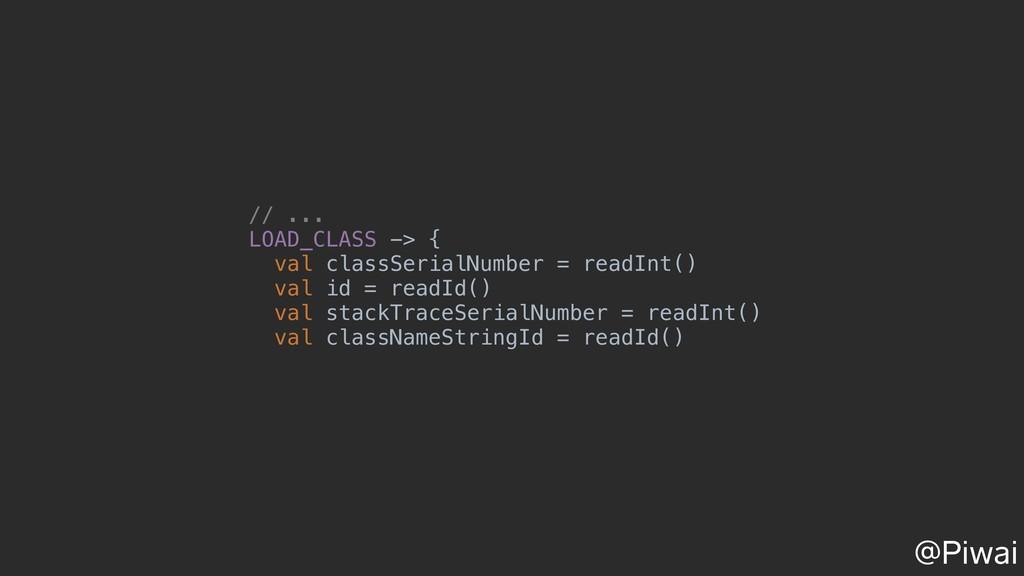 // ... LOAD_CLASS -> { val classSerialNumber = ...