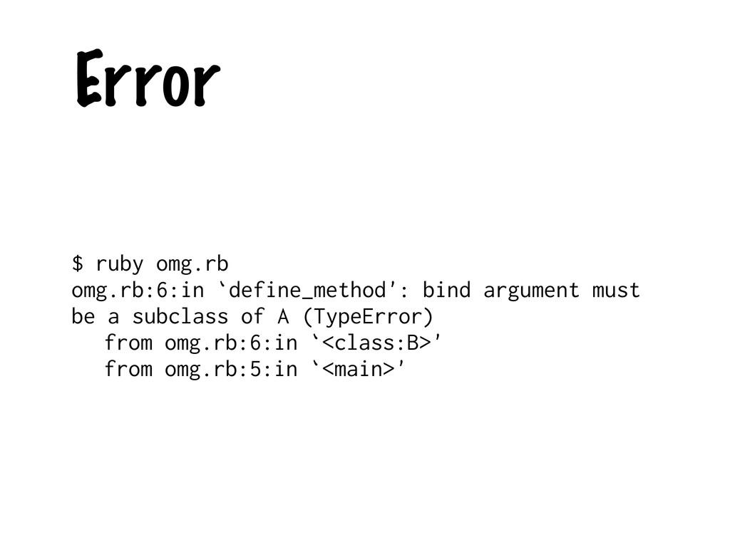 Error $ ruby omg.rb omg.rb:6:in `define_method'...