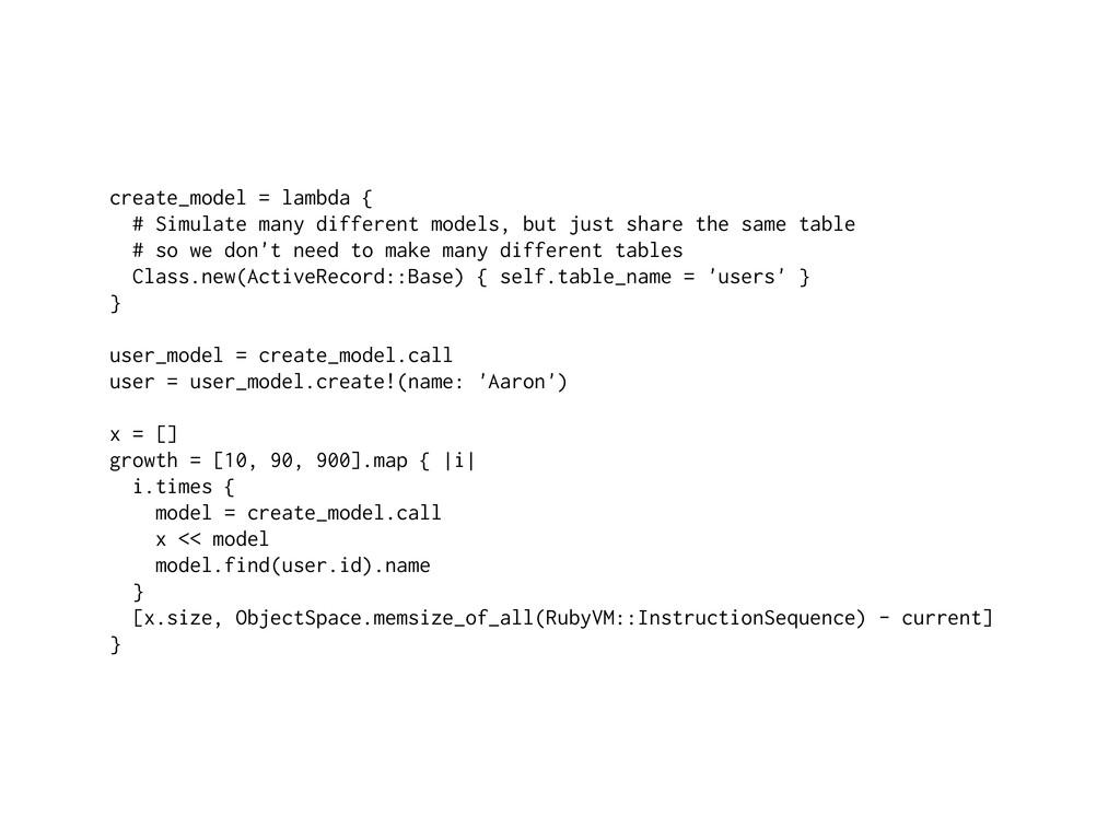 create_model = lambda { # Simulate many differe...