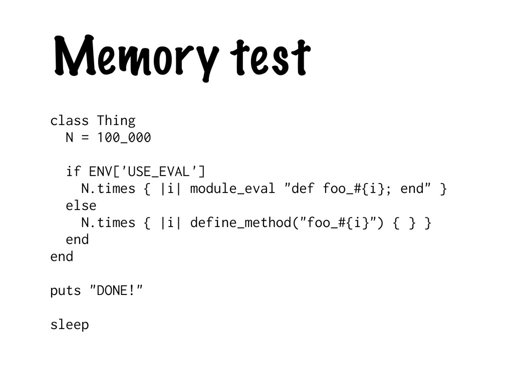 Memory test class Thing N = 100_000 if ENV['USE...
