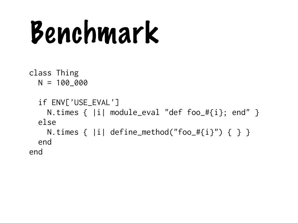 Benchmark class Thing N = 100_000 if ENV['USE_E...