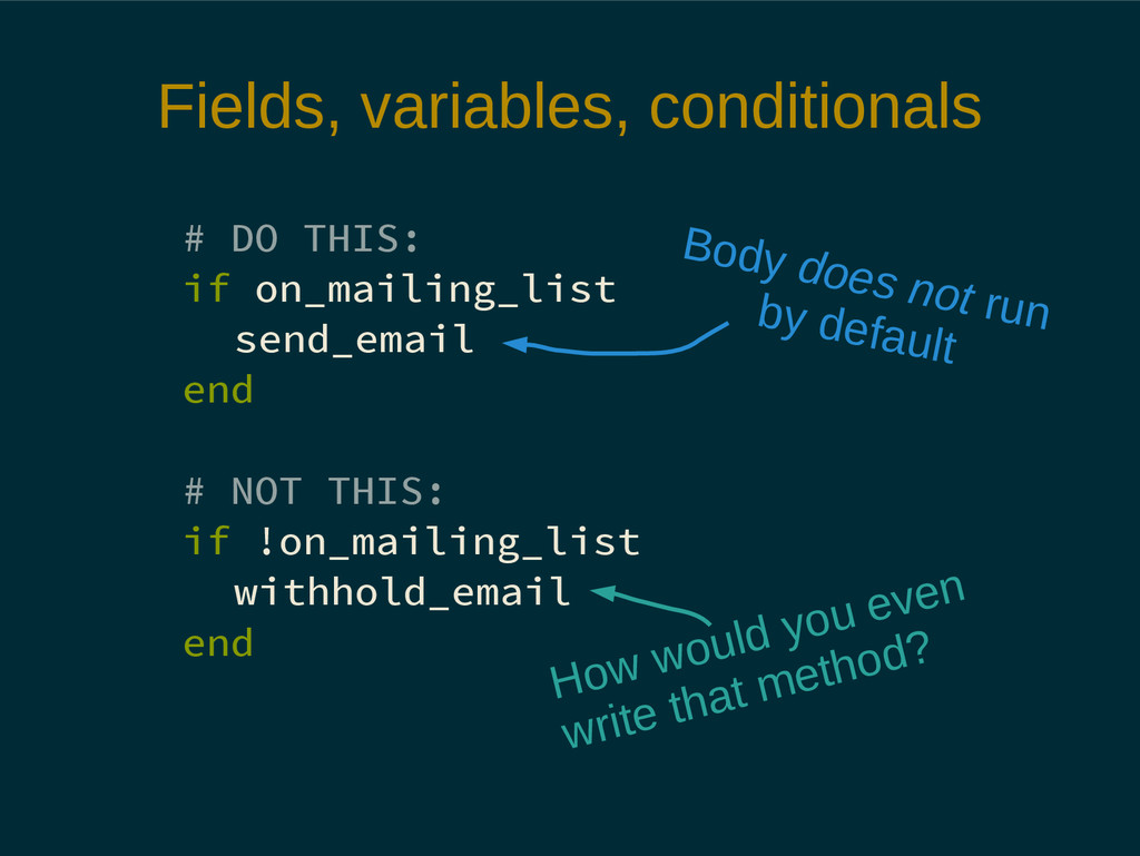 Fields, variables, conditionals # DO THIS: if o...