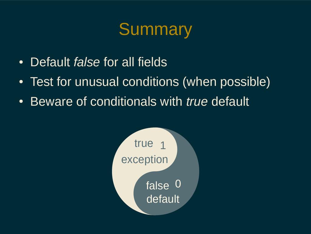 Summary ● Default false for all fields ● Test f...