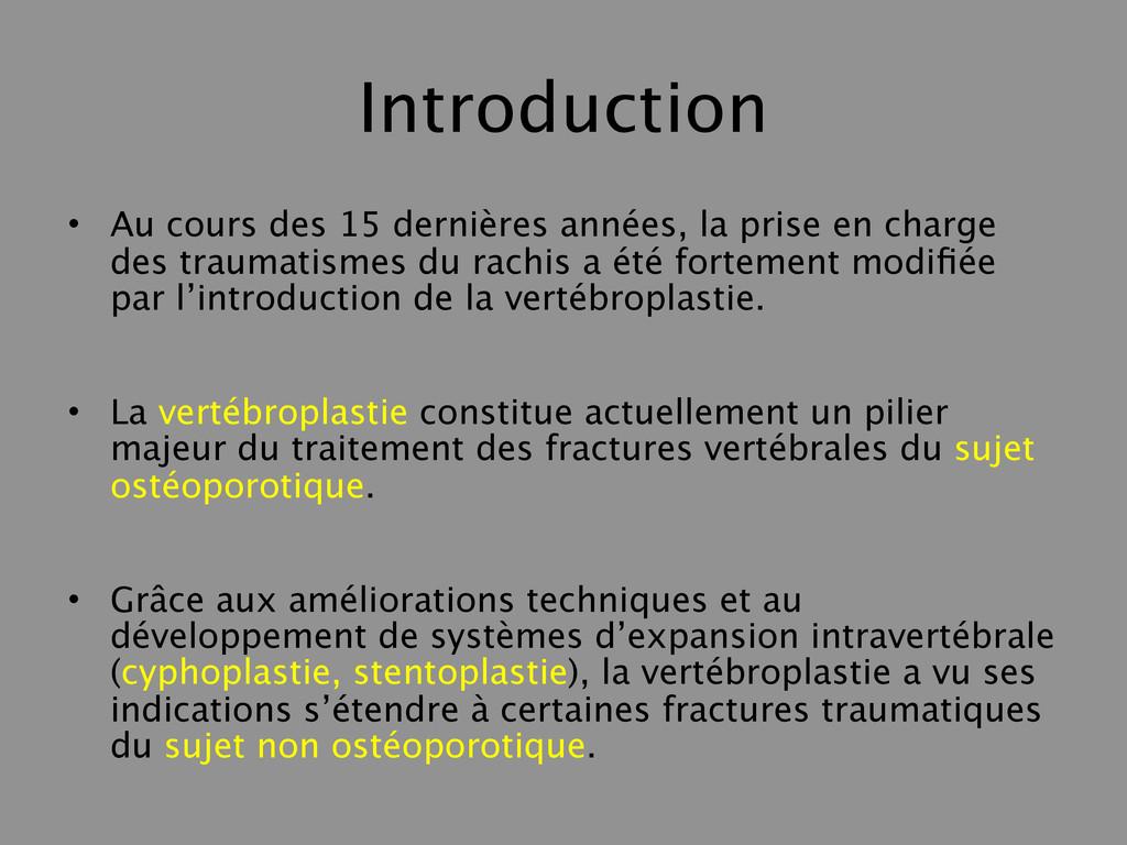 Introduction • Au cours des 15 dernières années...