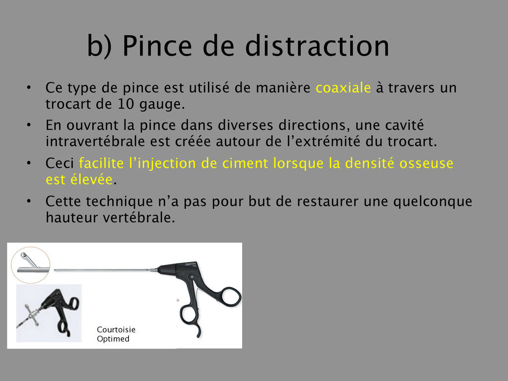 b) Pince de distraction • Ce type de pince est ...