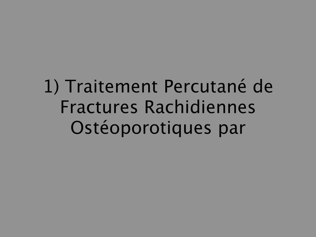 1) Traitement Percutané de Fractures Rachidienn...
