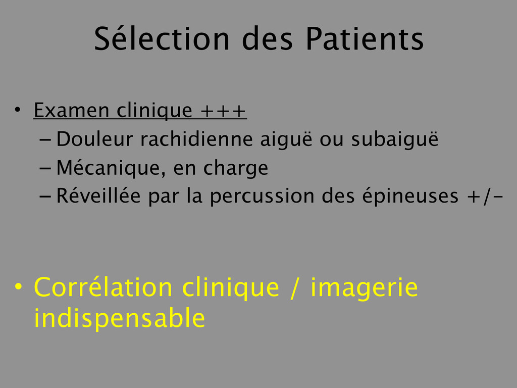 Sélection des Patients • Examen clinique +++ – ...