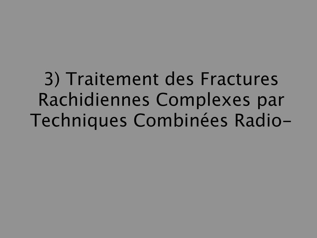3) Traitement des Fractures Rachidiennes Comple...