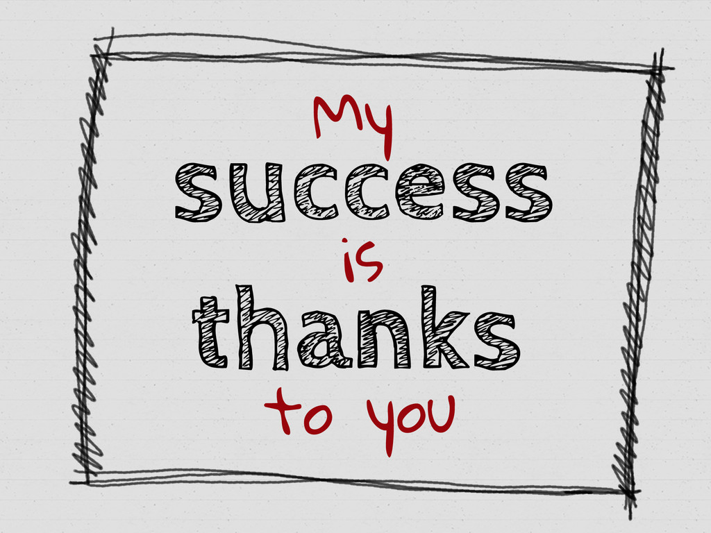success My is to you thanks