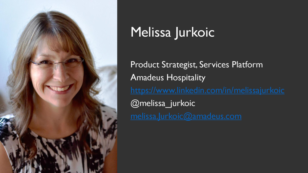 Melissa Jurkoic Product Strategist, Services Pl...