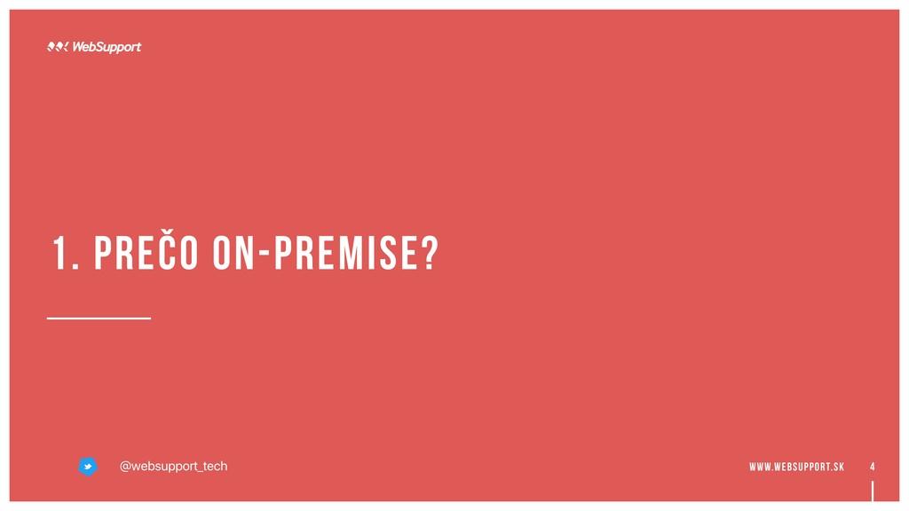 4 1. prečo on-premise? @websupport_tech www.web...
