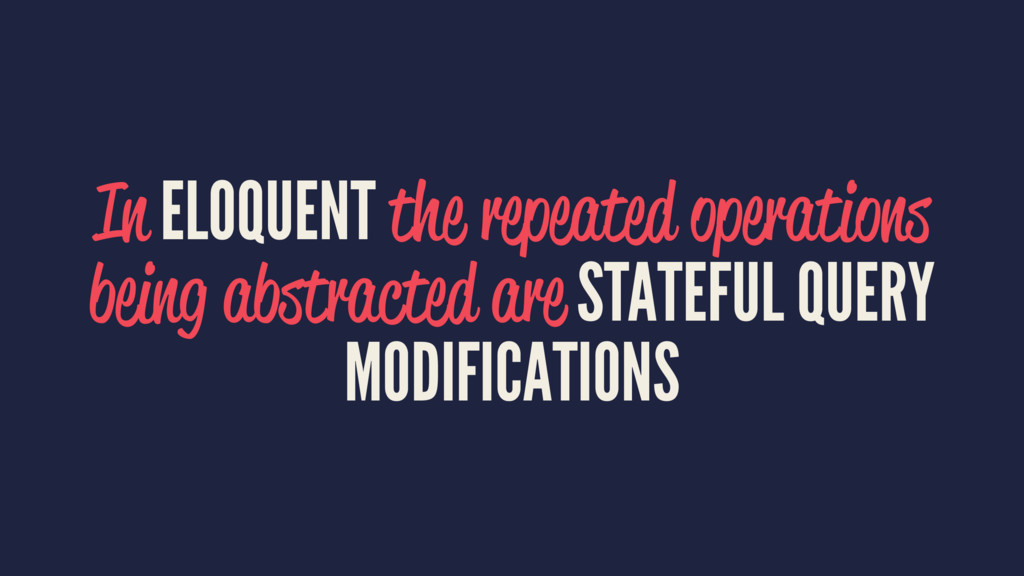 In ELOQUENT the repeated operations being abstr...