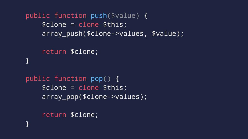 public function push($value) { $clone = clone $...