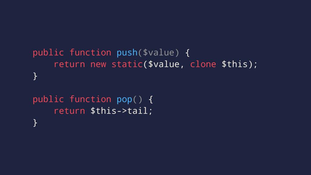 public function push($value) { return new stati...