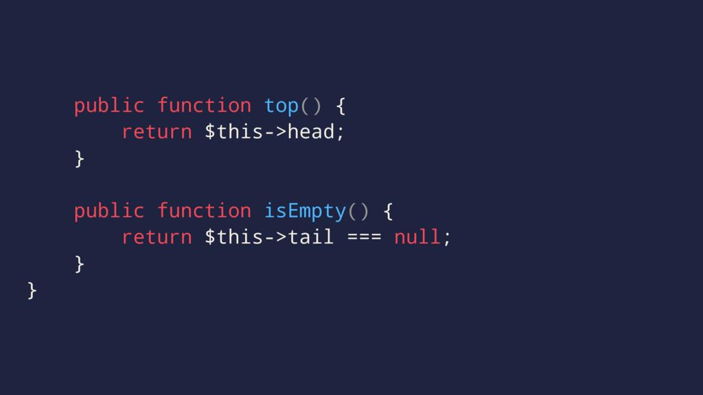 public function top() { return $this->head; } p...